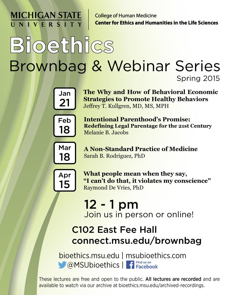 Announcing the Spring 2015 Bioethics Brownbag & WebinarSeries